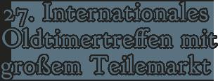20. Internationales Oldtimertreffen mit großem Teilemarkt