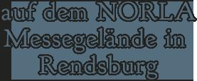 auf dem NORLA Messegelände in Rendsburg